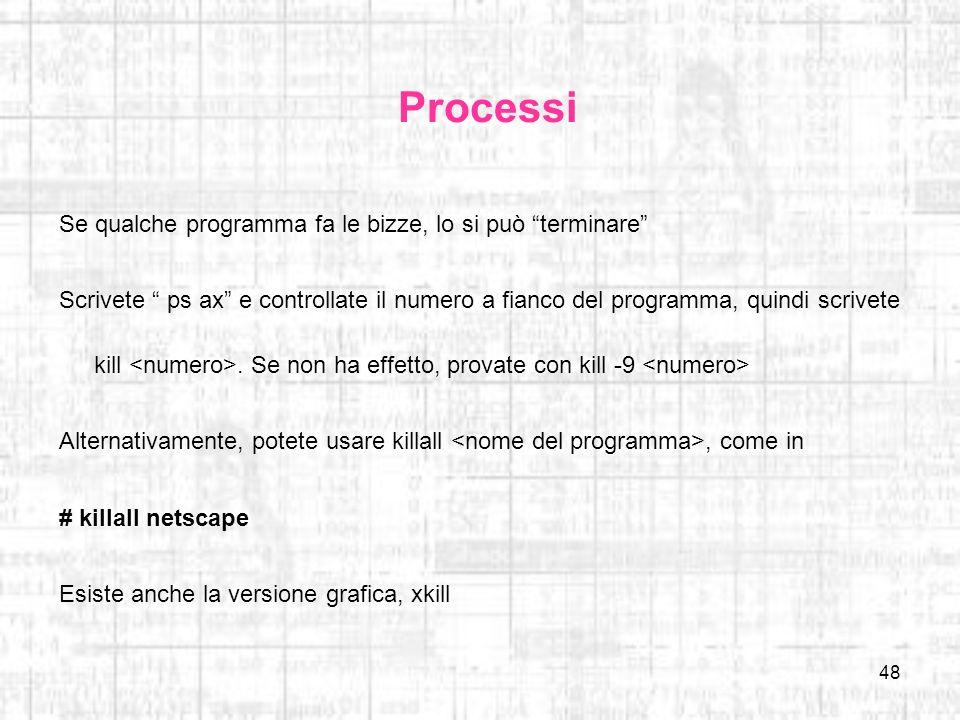 Processi Se qualche programma fa le bizze, lo si può terminare