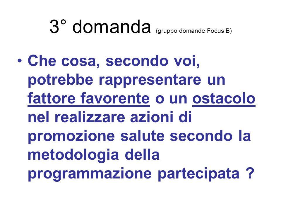 3° domanda (gruppo domande Focus B)