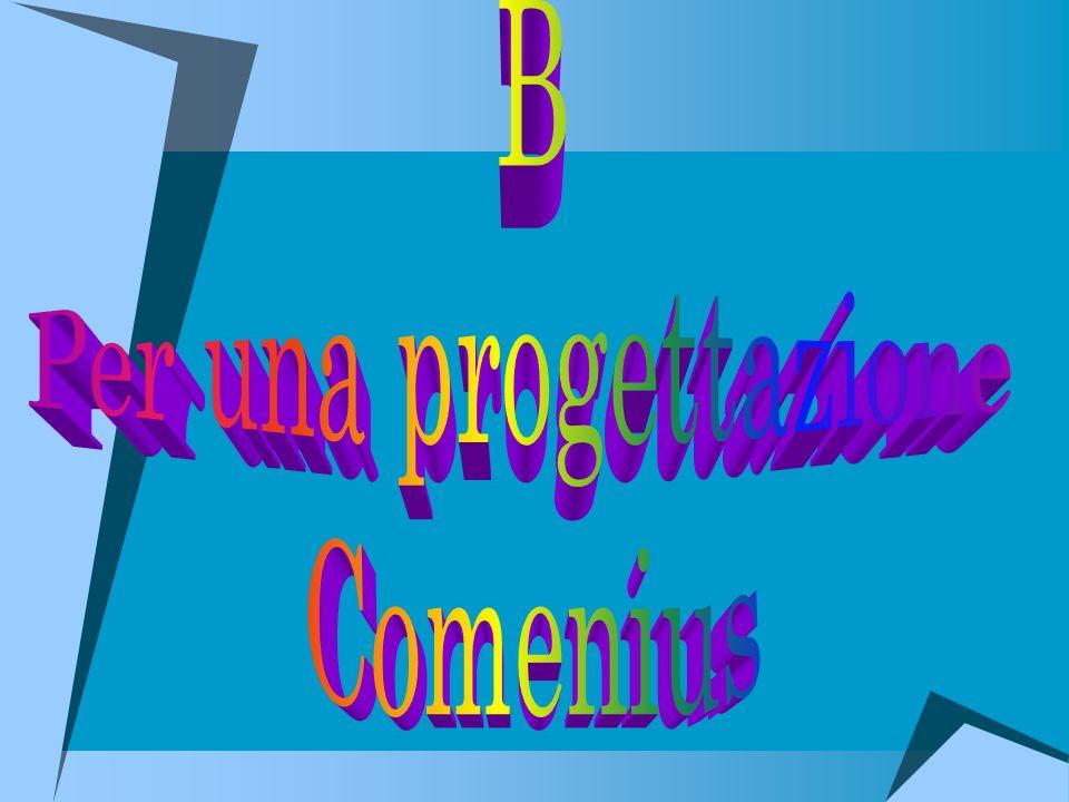 B Per una progettazione Comenius
