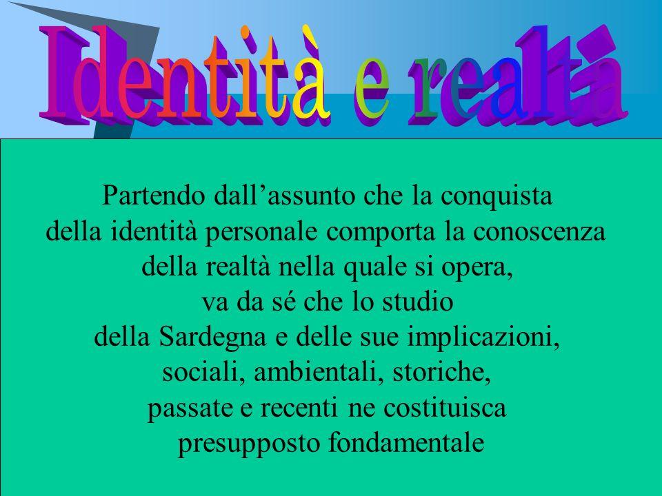 Identità e realtà Partendo dall'assunto che la conquista