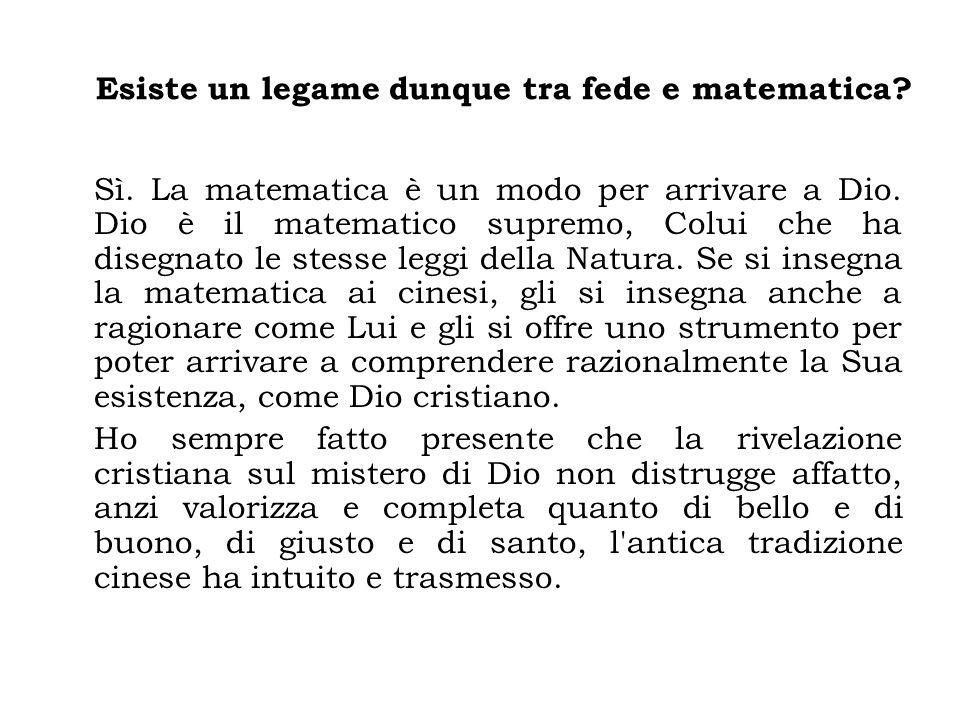 Esiste un legame dunque tra fede e matematica