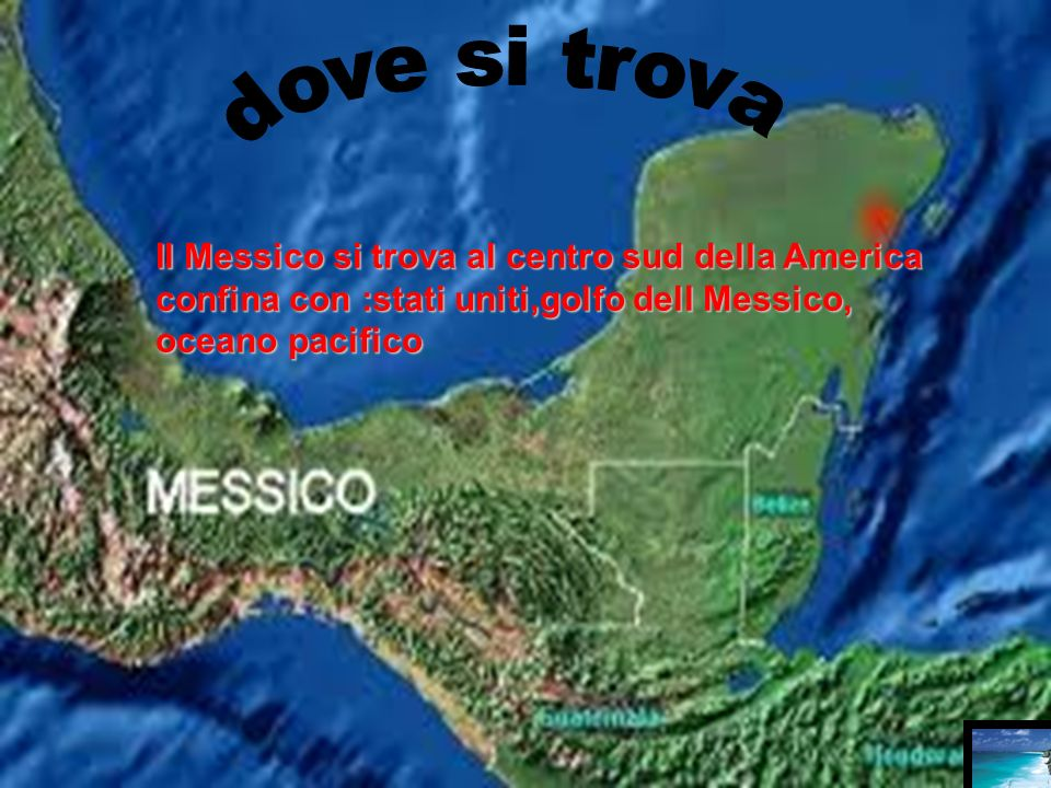 dove si trova Il Messico si trova al centro sud della America confina con :stati uniti,golfo dell Messico, oceano pacifico.