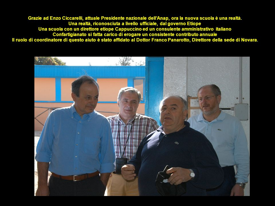 Grazie ad Enzo Ciccarelli, attuale Presidente nazionale dell'Anap, ora la nuova scuola è una realtà.