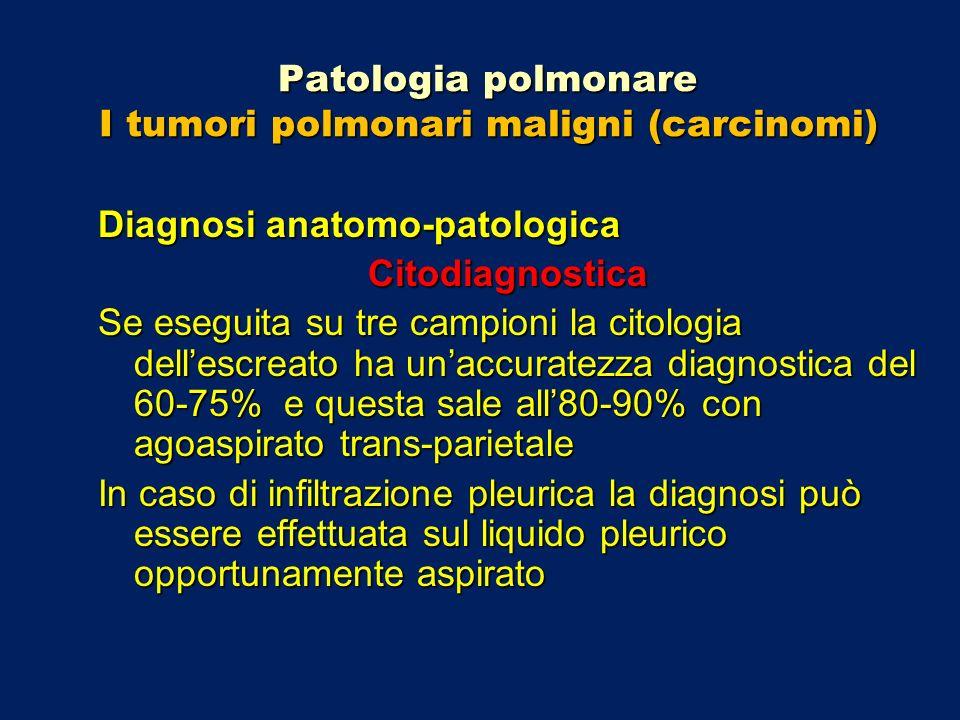 Patologia polmonare I tumori polmonari maligni (carcinomi)