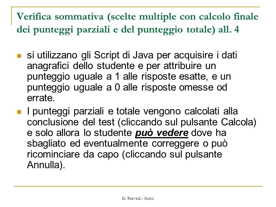 Verifica sommativa (scelte multiple con calcolo finale dei punteggi parziali e del punteggio totale) all. 4