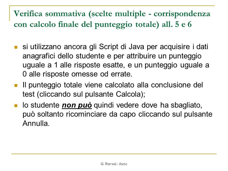 Verifica sommativa (scelte multiple - corrispondenza con calcolo finale del punteggio totale) all. 5 e 6