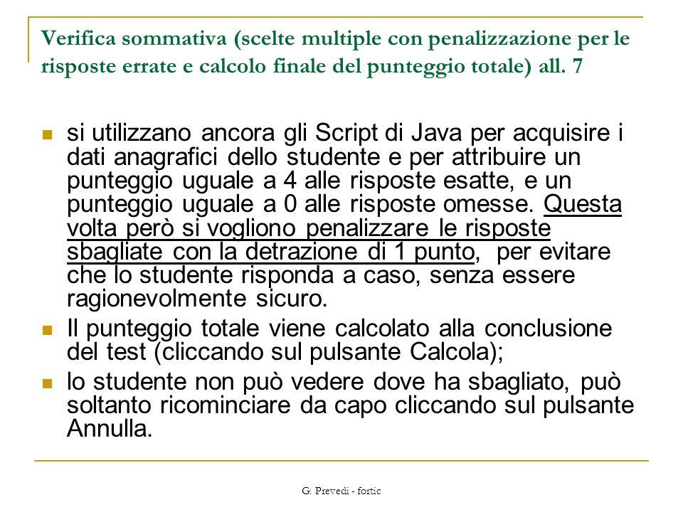 Verifica sommativa (scelte multiple con penalizzazione per le risposte errate e calcolo finale del punteggio totale) all. 7
