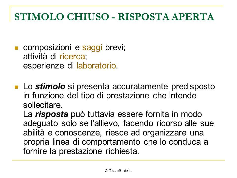 STIMOLO CHIUSO - RISPOSTA APERTA