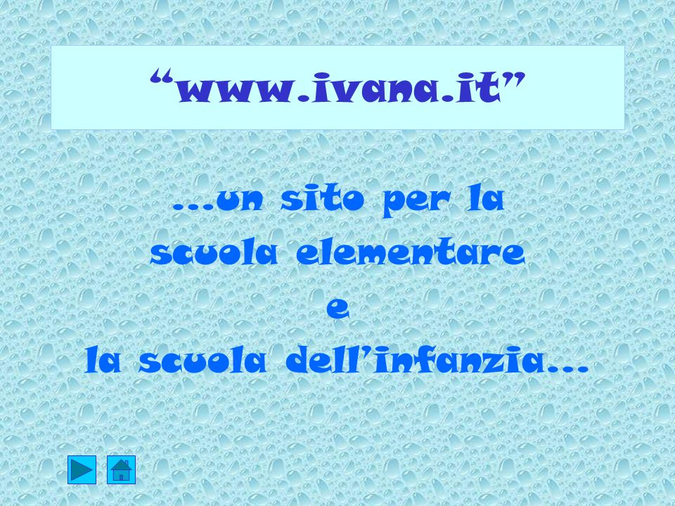 …un sito per la scuola elementare e la scuola dell'infanzia…