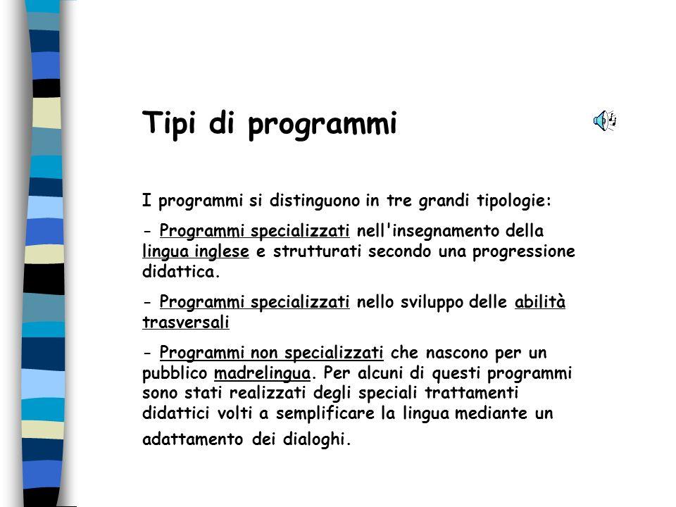Tipi di programmi I programmi si distinguono in tre grandi tipologie: