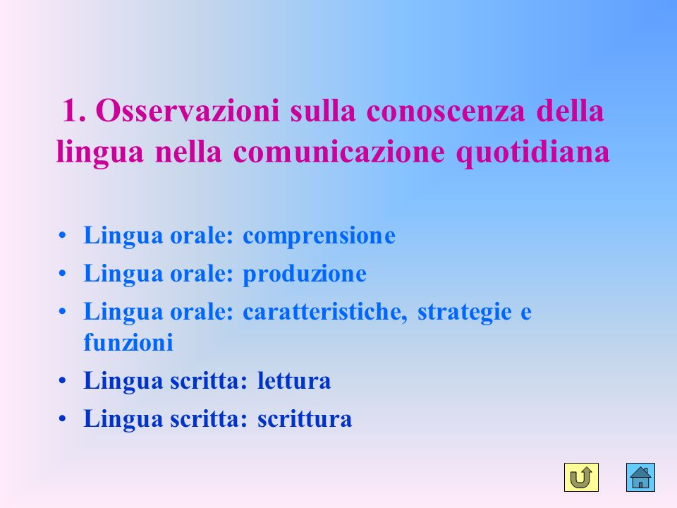 1. Osservazioni sulla conoscenza della lingua nella comunicazione quotidiana