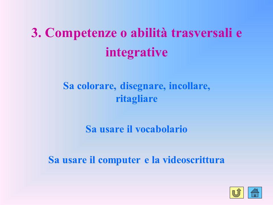 3. Competenze o abilità trasversali e integrative