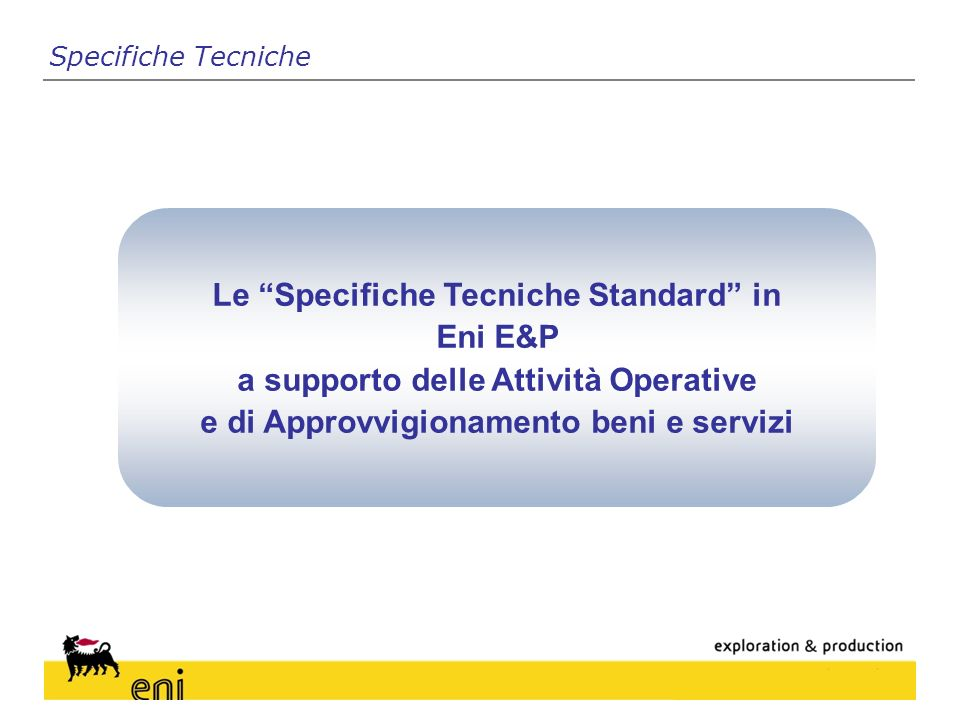 Le Specifiche Tecniche Standard in Eni E&P