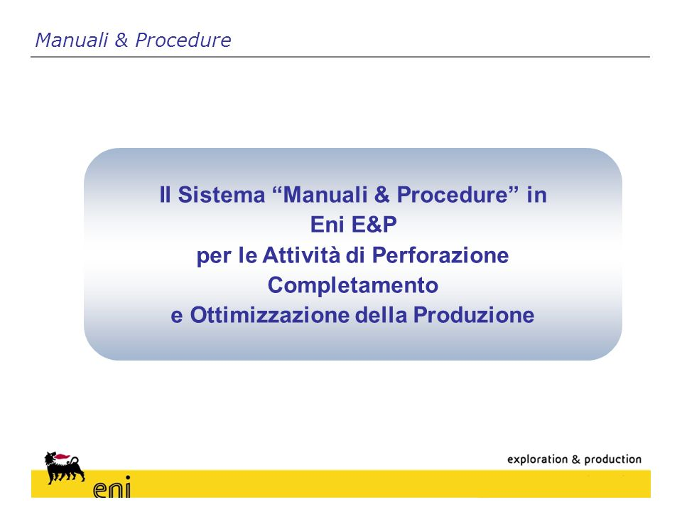 Il Sistema Manuali & Procedure in Eni E&P