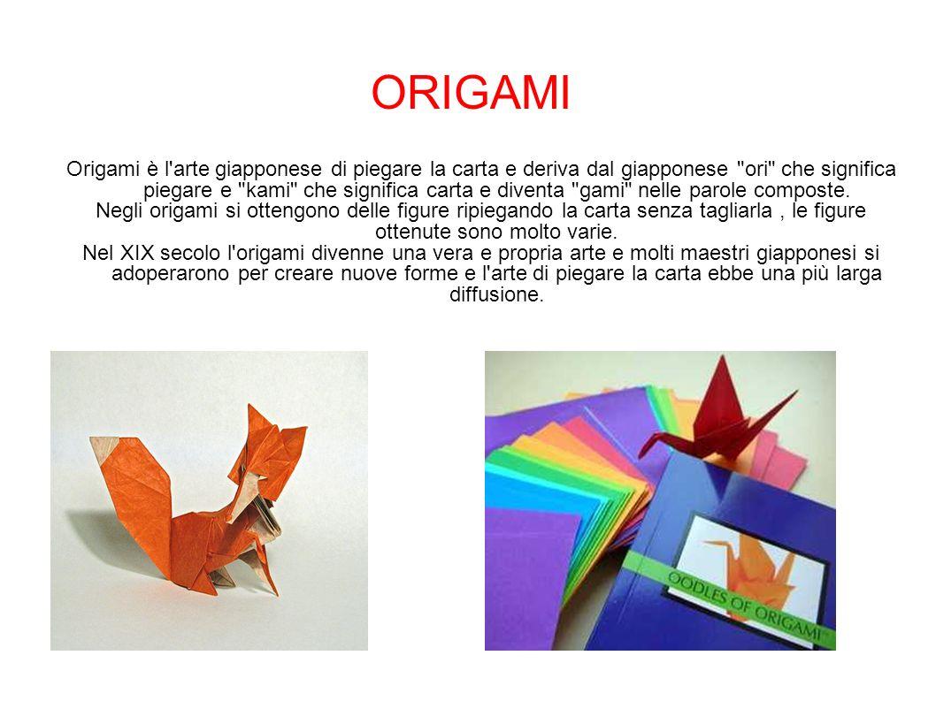 Origami è l arte giapponese di piegare la carta e deriva dal giapponese ori che significa piegare e kami che significa carta e diventa gami nelle parole composte.