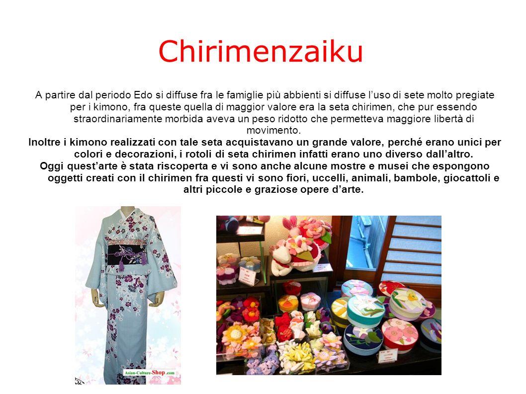 A partire dal periodo Edo si diffuse fra le famiglie più abbienti si diffuse l'uso di sete molto pregiate per i kimono, fra queste quella di maggior valore era la seta chirimen, che pur essendo straordinariamente morbida aveva un peso ridotto che permetteva maggiore libertà di movimento.