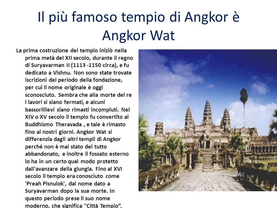 Il più famoso tempio di Angkor è Angkor Wat