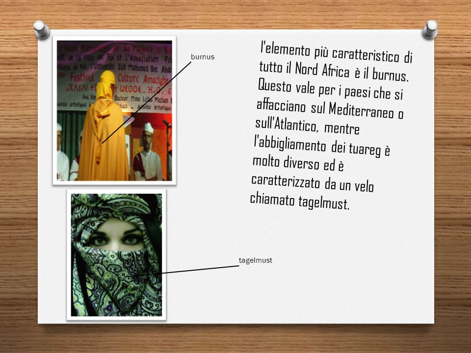 l elemento più caratteristico di tutto il Nord Africa è il burnus