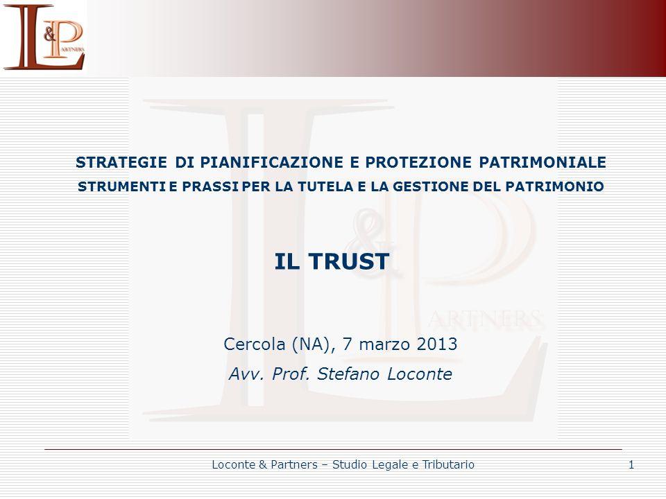 IL TRUST Cercola (NA), 7 marzo 2013 Avv. Prof. Stefano Loconte