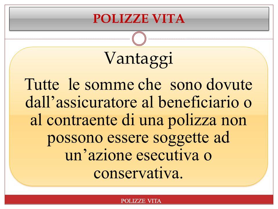 POLIZZE VITA Vantaggi.