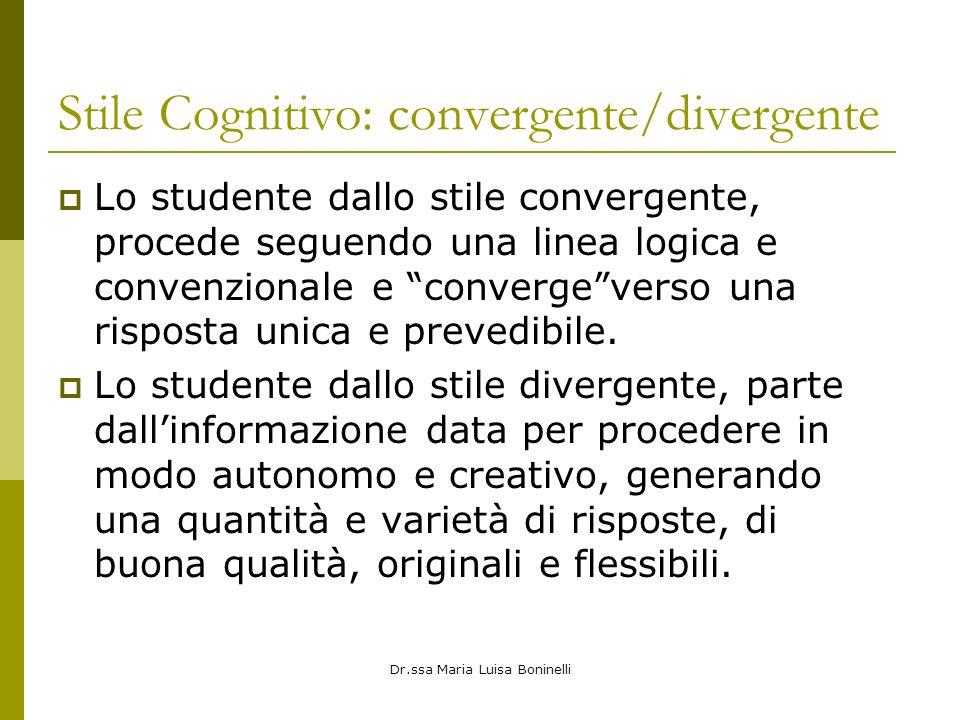 Stile Cognitivo: convergente/divergente