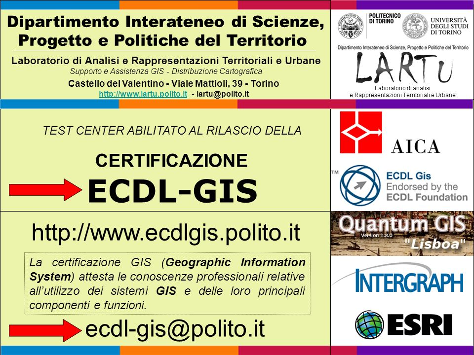 ECDL-GIS http://www.ecdlgis.polito.it ecdl-gis@polito.it