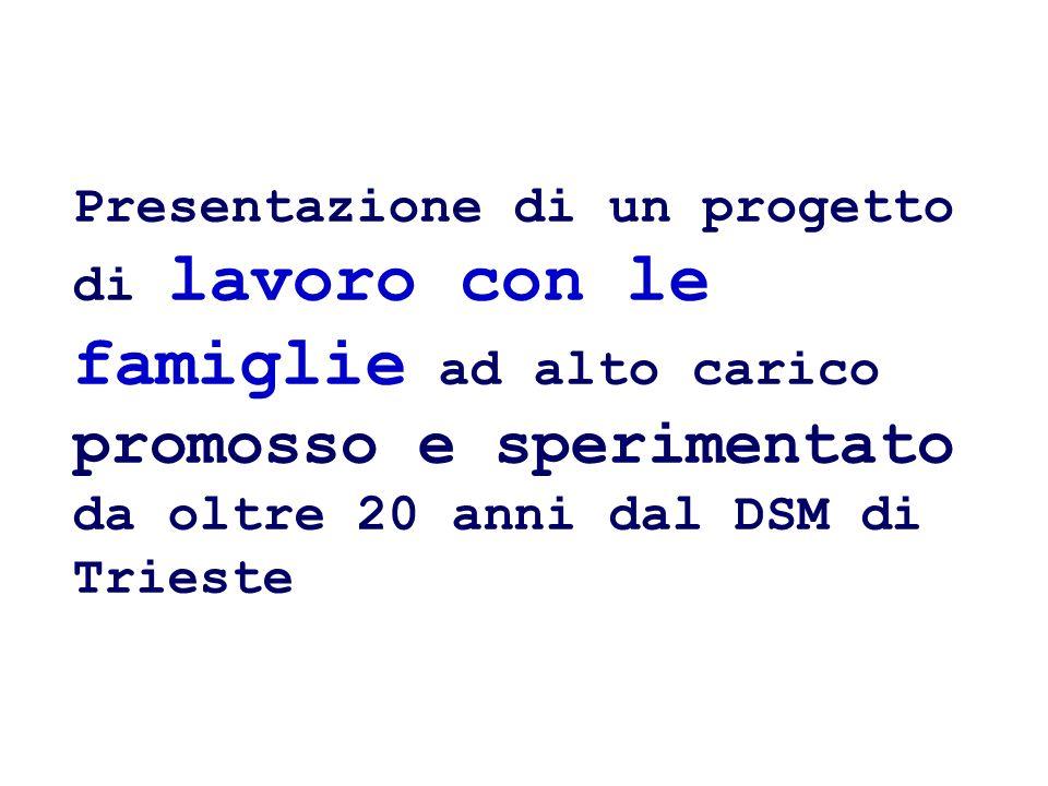 Presentazione di un progetto di lavoro con le famiglie ad alto carico promosso e sperimentato da oltre 20 anni dal DSM di Trieste