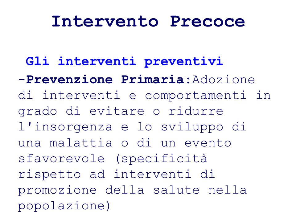 Intervento Precoce Gli interventi preventivi