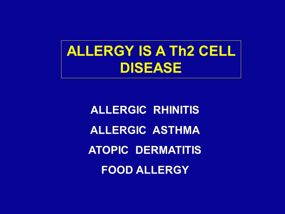 ALLERGY IS A Th2 CELL DISEASE