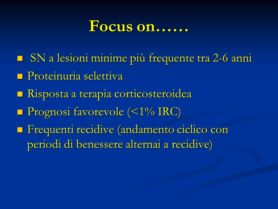 Focus on…… SN a lesioni minime più frequente tra 2-6 anni