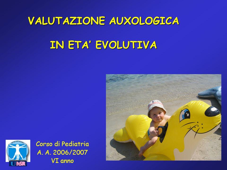 VALUTAZIONE AUXOLOGICA