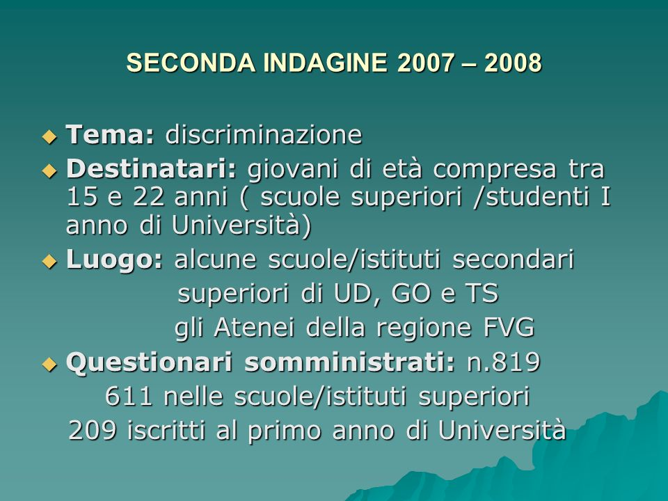 SECONDA INDAGINE 2007 – 2008 Tema: discriminazione.