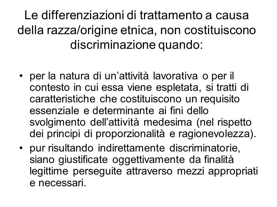 Le differenziazioni di trattamento a causa della razza/origine etnica, non costituiscono discriminazione quando: