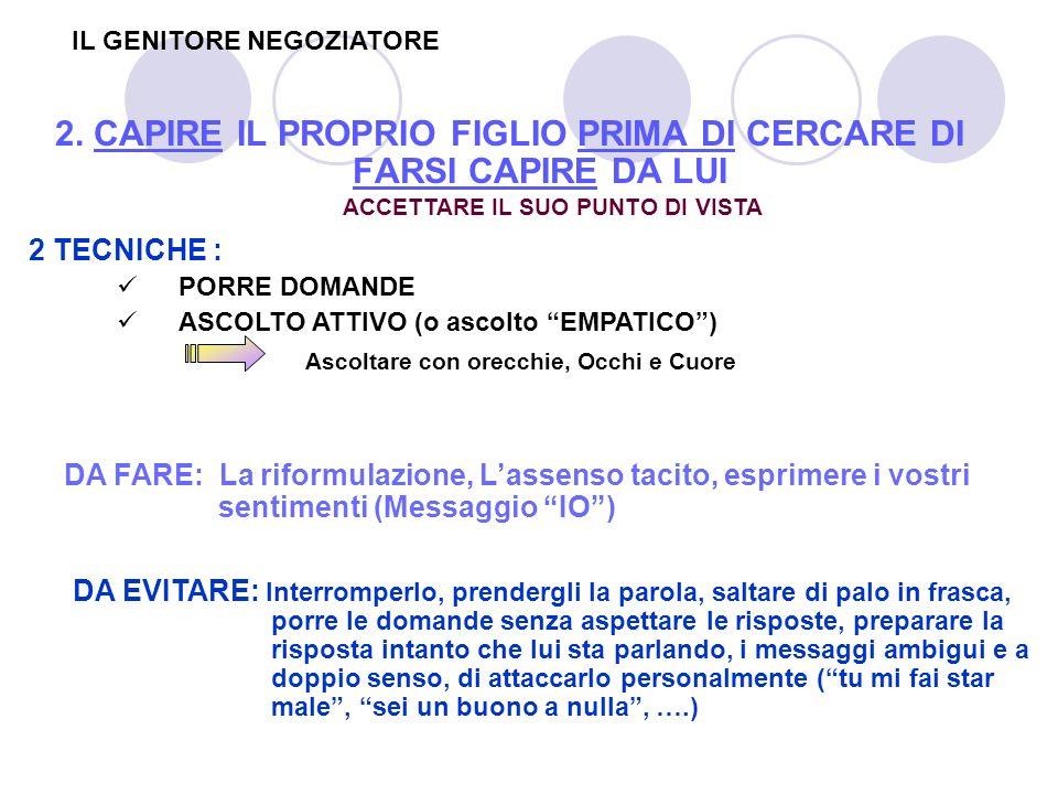 2. CAPIRE IL PROPRIO FIGLIO PRIMA DI CERCARE DI FARSI CAPIRE DA LUI