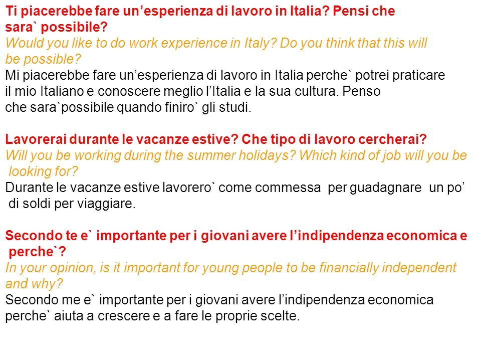 Ti piacerebbe fare un'esperienza di lavoro in Italia Pensi che