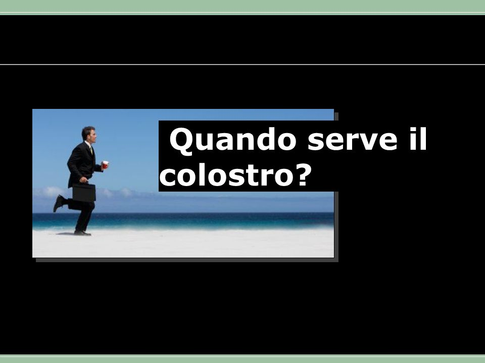 Quando serve il colostro