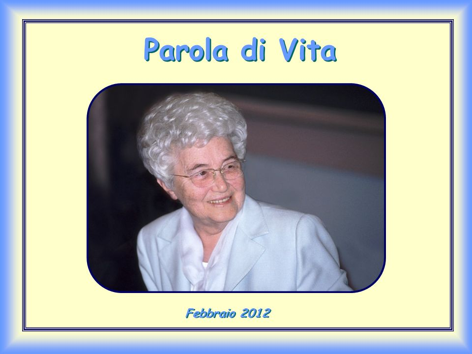 Parola di Vita Febbraio 2012
