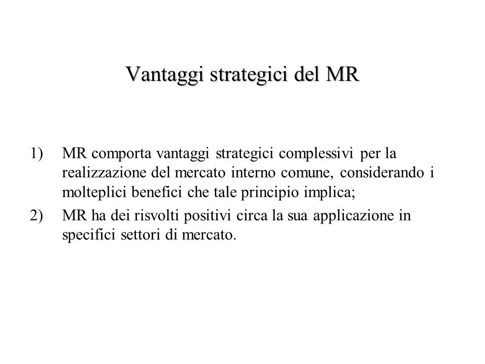 Vantaggi strategici del MR