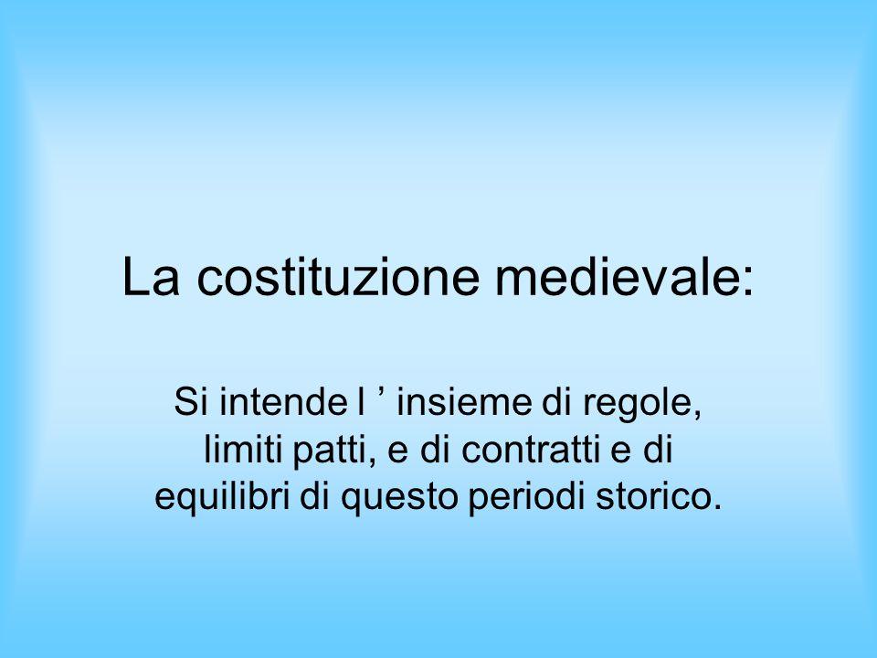La costituzione medievale: