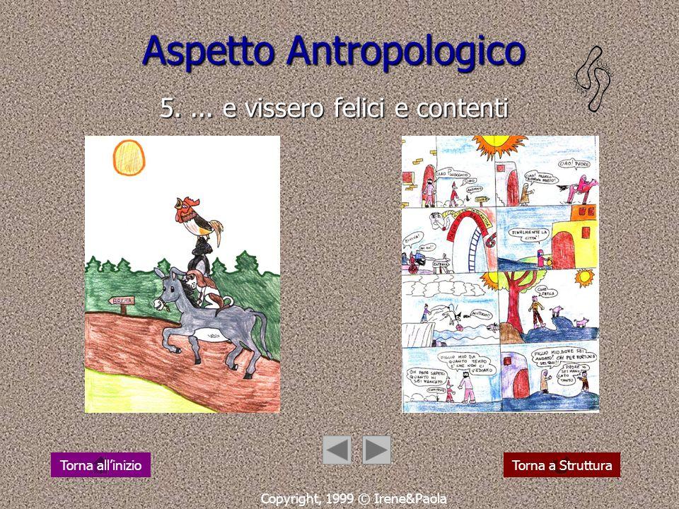 Aspetto Antropologico 5. ... e vissero felici e contenti