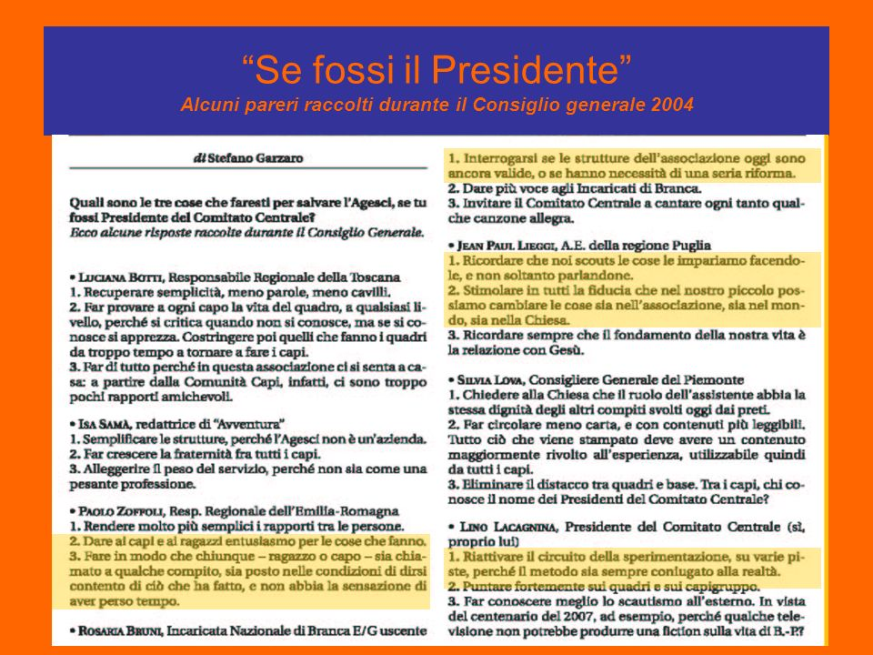 Se fossi il Presidente Alcuni pareri raccolti durante il Consiglio generale 2004