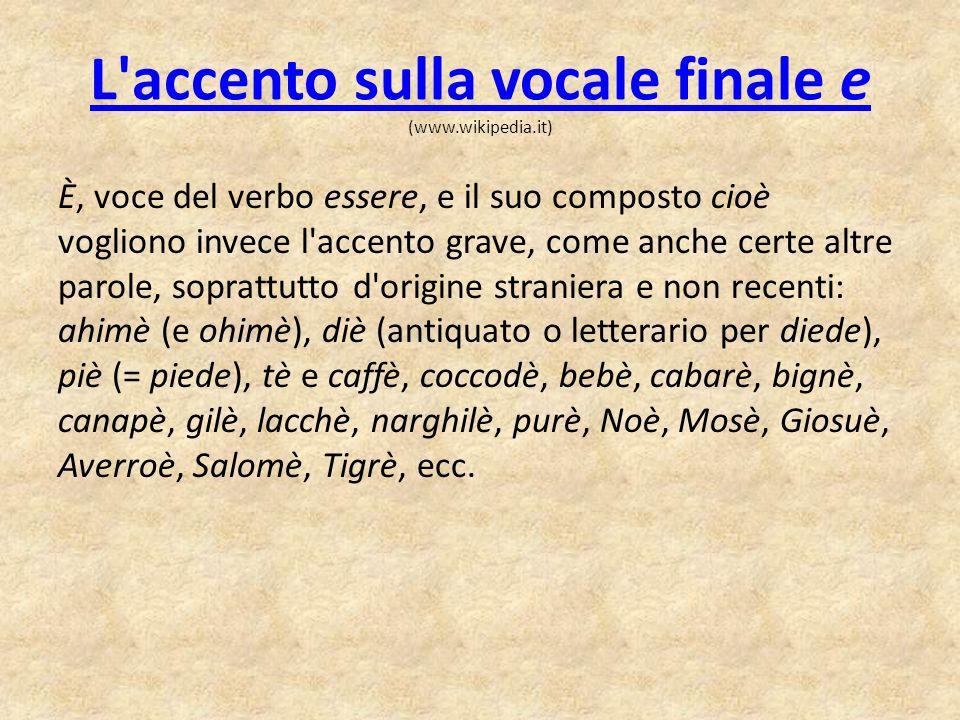L accento sulla vocale finale e (www.wikipedia.it)