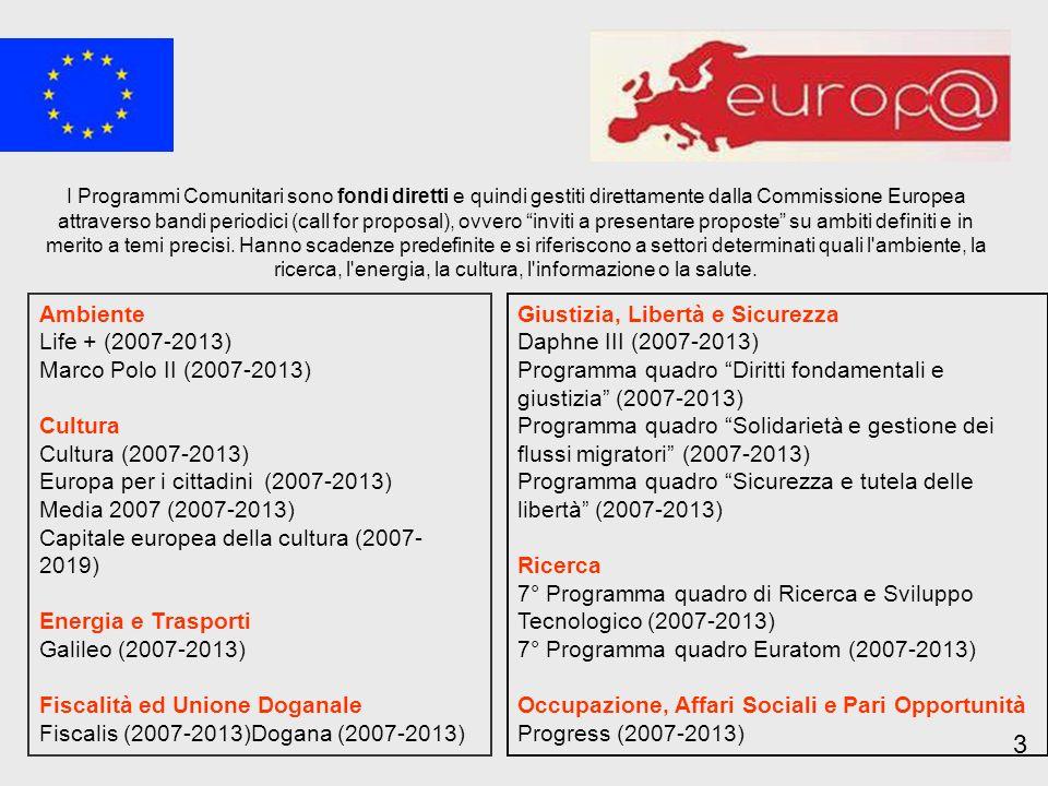 3 Ambiente Life + (2007-2013) Marco Polo II (2007-2013) Cultura