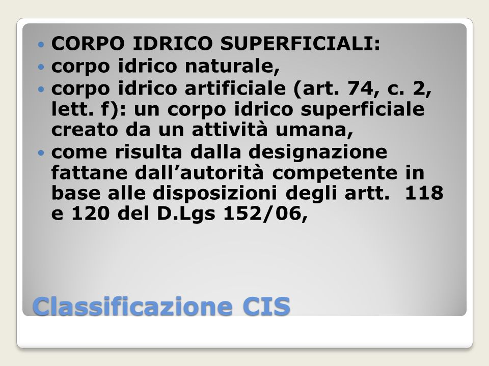 Classificazione CIS CORPO IDRICO SUPERFICIALI: corpo idrico naturale,