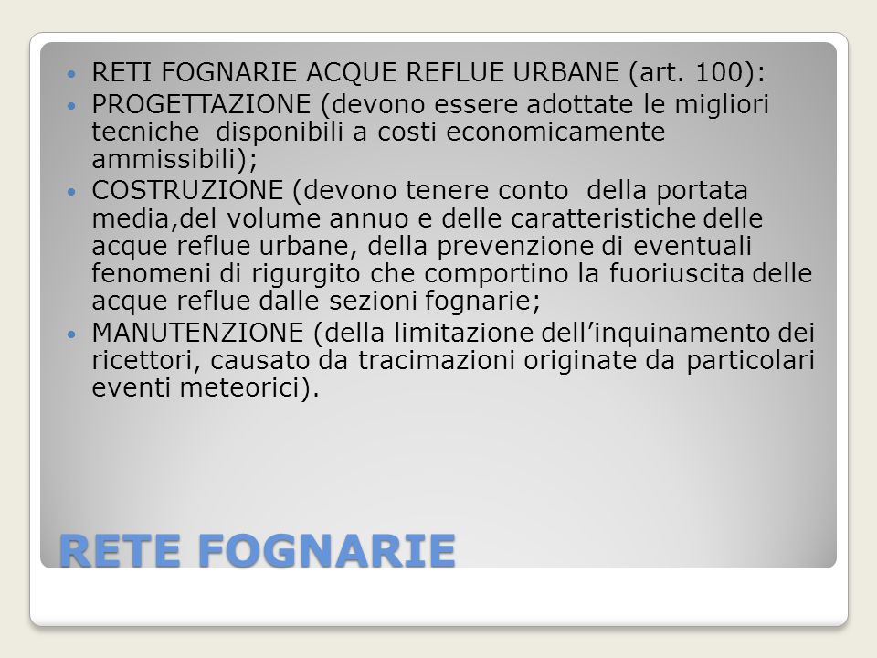 RETE FOGNARIE RETI FOGNARIE ACQUE REFLUE URBANE (art. 100):