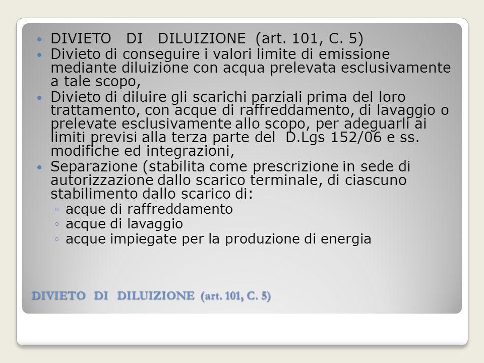DIVIETO DI DILUIZIONE (art. 101, C. 5)