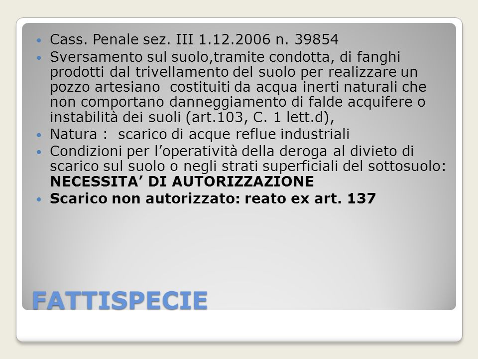 FATTISPECIE Cass. Penale sez. III 1.12.2006 n. 39854