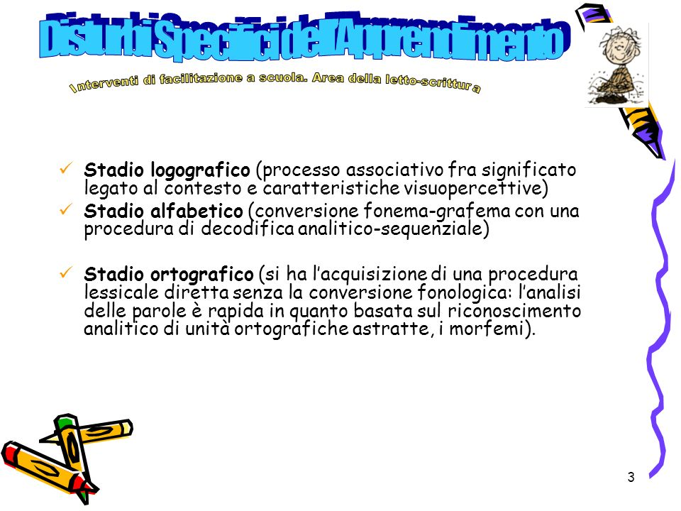 Stadio logografico (processo associativo fra significato legato al contesto e caratteristiche visuopercettive)