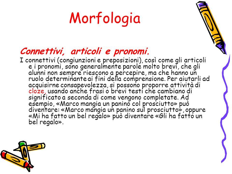 Morfologia Connettivi, articoli e pronomi.