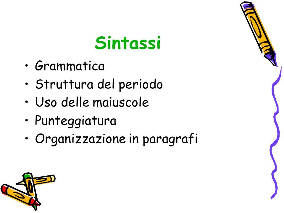 Sintassi Grammatica Struttura del periodo Uso delle maiuscole
